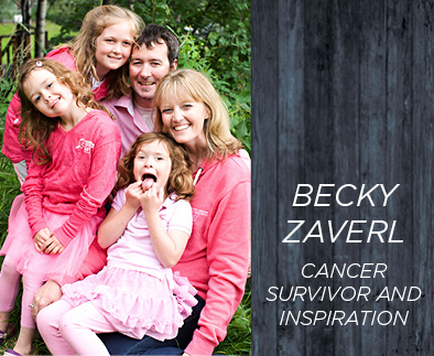 Becky Zaverl - Cancer Survivor and Inspiration
