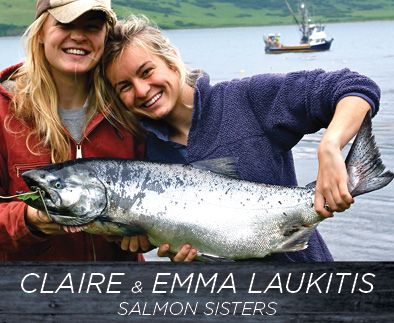 Claire and Emma Laukitis - Salmon Sisters
