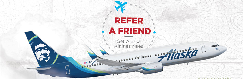 Refer a Friend, Get Alaska Airlines Miles