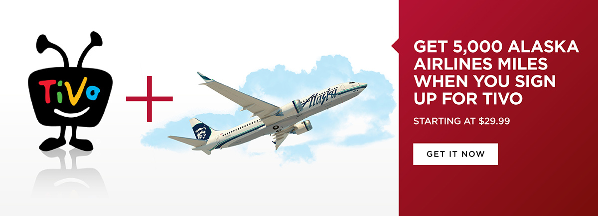 TiVo - Get 5,000 Alaska Airlines Miles